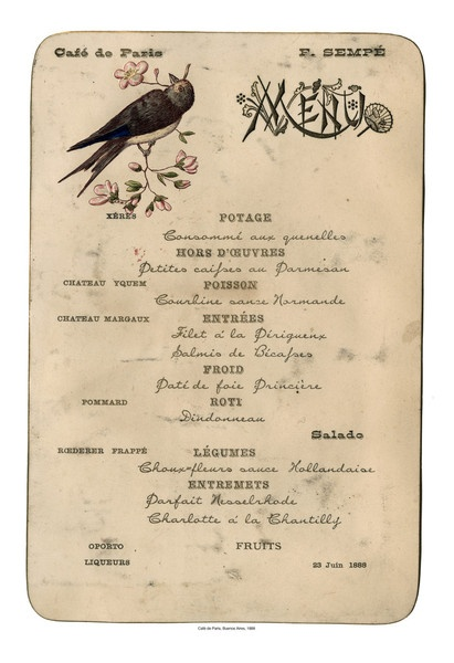 To go with the other menu print... Café de Paris, 1888, Argentina, via Cool Culinaria USA