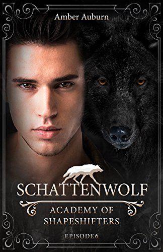 Schattenwolf, Episode 6 - Fantasy-Serie (Academy of Shapeshifters), http://www.amazon.de/dp/B01LBQLQK4/ref=cm_sw_r_pi_awdl_pv.jybBW8F1FH