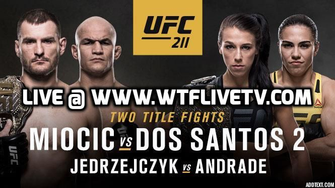 Watch UFC 211 Online Live Stream Free MMA PPV MIOCIC VS DOS SANTOS 2 in real hd quality 1080 dps.UF 211 Live Stream HD by wtflivetv