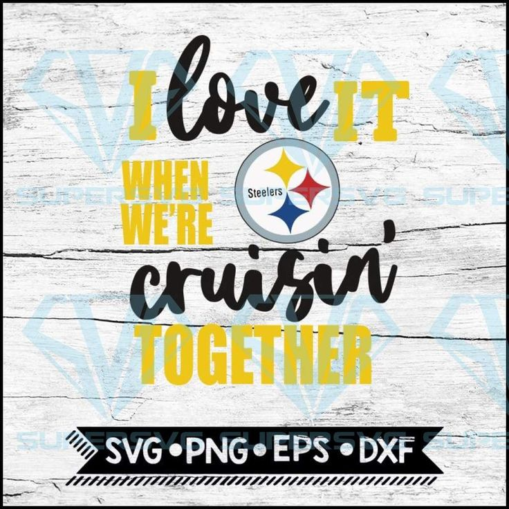Download Pittsburgh Steelers I Love It When We're Cruisin Together ...