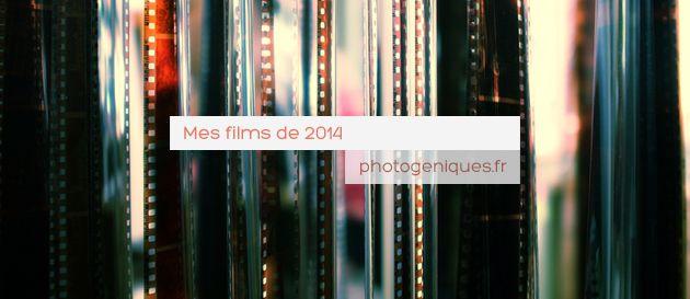 Mon bilan films de 2014 - article photogeniques.fr [pellicule, film rolls, movies]