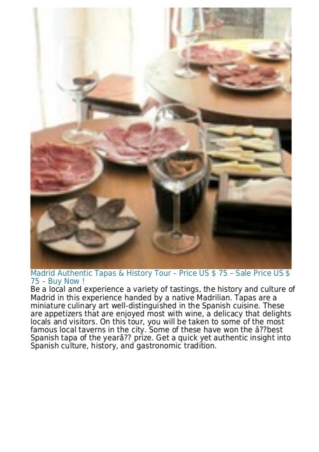 Madrid Authentic Tapas & History Tour – Price US $ 75 – Sale Price US $ 75 – Buy Now ! Be a local and experience a variety...