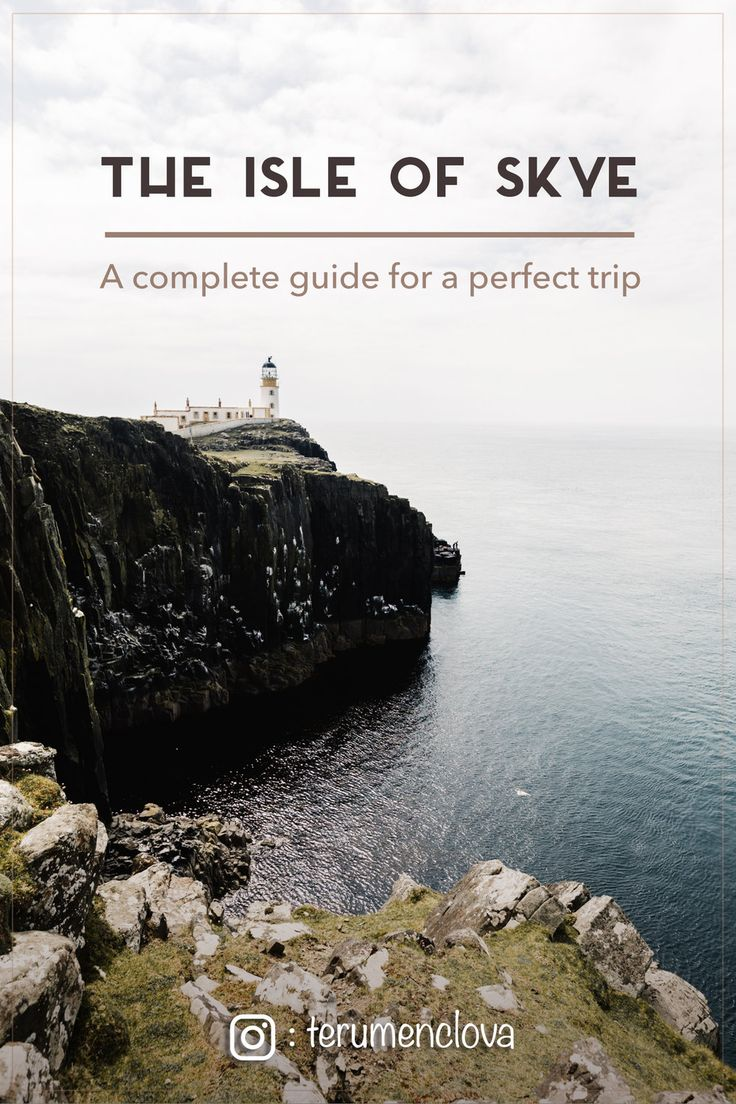 A complete guide for a perfect trip on the Isle of Skye!