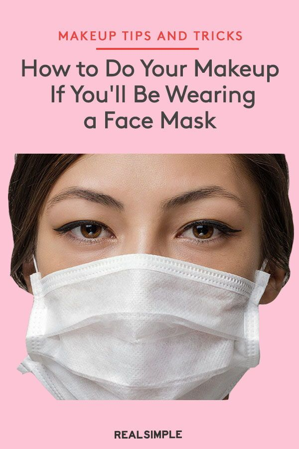 How To Do Your Makeup If You Ll Be Wearing A Face Mask In 2020 Mask Makeup Hair And Makeup Tips How To Wear Makeup