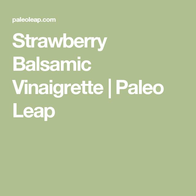 Strawberry Balsamic Vinaigrette | Paleo Leap