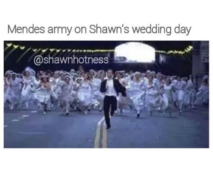 Everyone will be chasing Shawn, I won't be running cause I am the one marrying Shawn!
