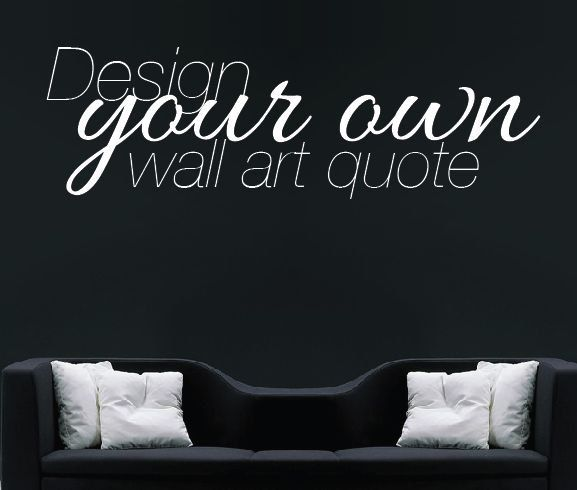 Make Your Own Quote Custom Design Wall Sticker - Personalised Wall Quote Wall decal - Bespoke Design Stickers - Quote Vinyl. £14.99, via Etsy.
