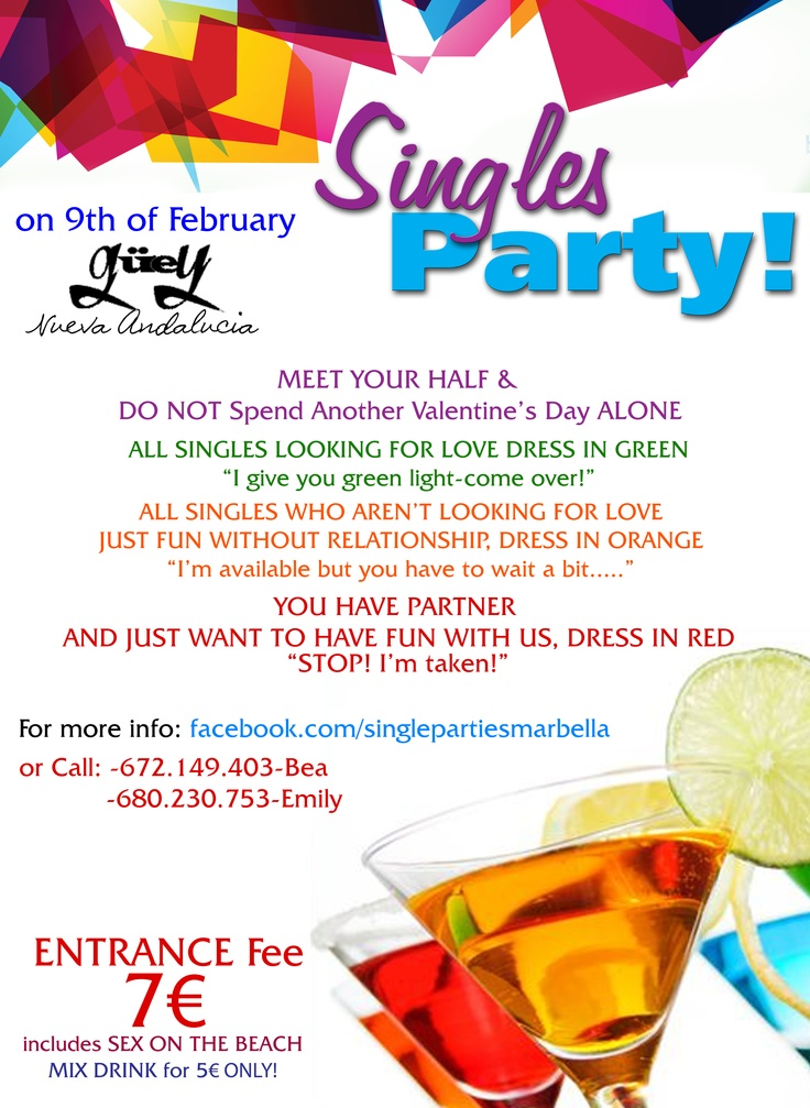 NOT only for singles!        For more information visit https://www.facebook.com/SinglePartiesMarbella      Join and share the event on Facebook   https://www.facebook.com/events/215242525279806      Meet your half, find love! Come and have FUN with us!      Great music, nice coctails, games, surprises and much, much more!