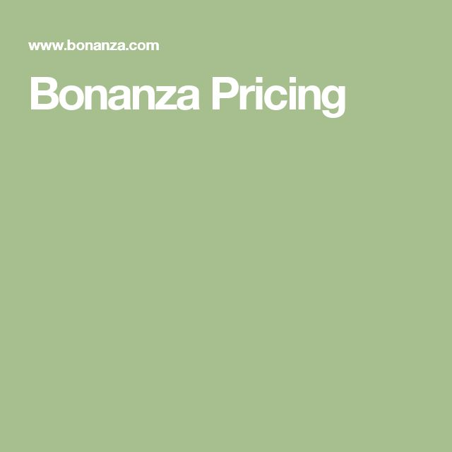 Bonanza Pricing