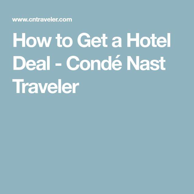 How to Get a Hotel Deal - Condé Nast Traveler