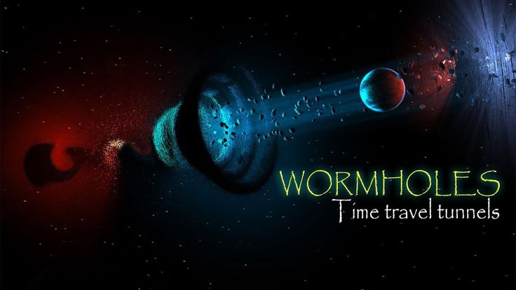 Wormholes : Time travel  tunnels #Space documentary