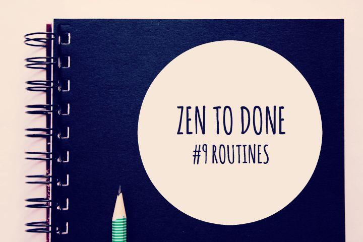 ZTD Habitude #9 - Les routines