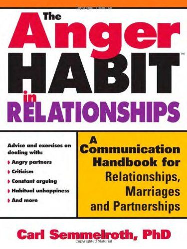 The Anger Habit in Relationships: A Communication Handbook for Relationships, Marriages and Partnerships by Carl Semmelroth http://www.amazon.com/dp/1402203578/ref=cm_sw_r_pi_dp_qgYRub066VM7R