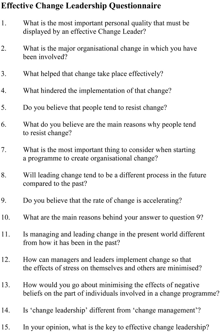 change management questionnaire The employee engagement survey is probably the most common way for managers to understand what their teams think of their jobs and the firm that employs them in fact, 92% of companies run employee engagement surveys and, despite their ubiquity, they remain an important measure: 80% of senior.