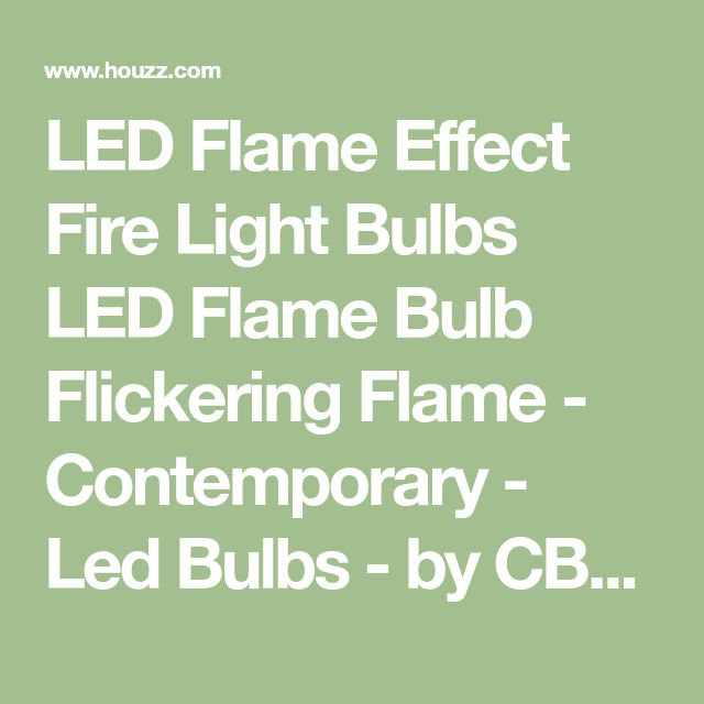 LED Flame Effect Fire Light Bulbs LED Flame Bulb Flickering Flame - Contemporary - Led Bulbs - by CBM Technology Co Ltd