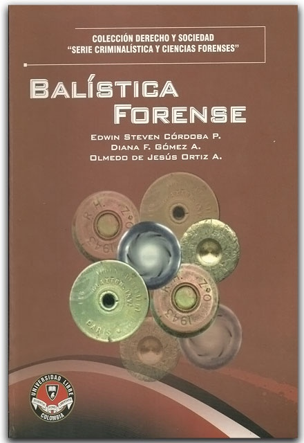 Balística Forense- Universidad Libre Seccional Cali    http://www.librosyeditores.com/tiendalemoine/derecho-penal/2097-balistica-forense.html    Editores y distribuidores.