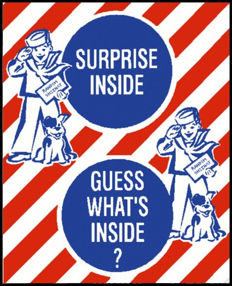 Cracker Jack prize. We'd fight over who was going to get it.