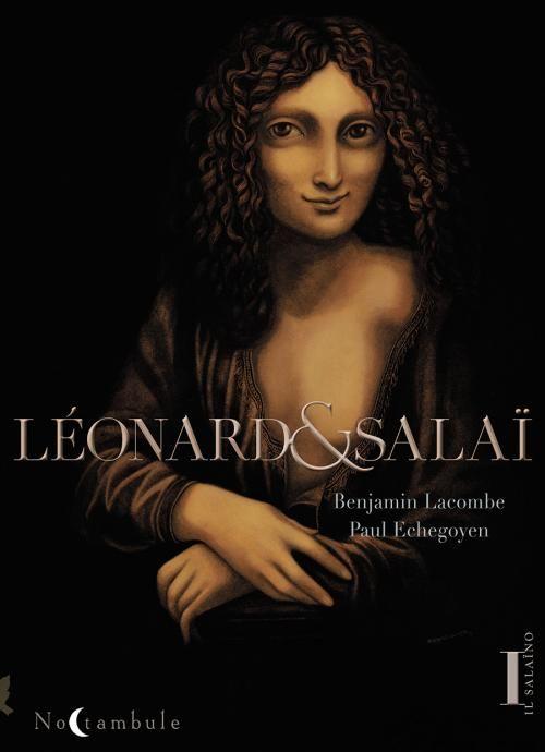 Léonard et Salaï, l'histoire d'amour d'un certain Vinci - http://www.ligneclaire.info/lacombe-echegoyen-14334.html