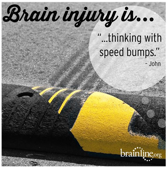 Traumatic Brain Injury Is ... thinking with speed bumps, living under a waterfall, a puzzle,,, See more at Brainline.org.