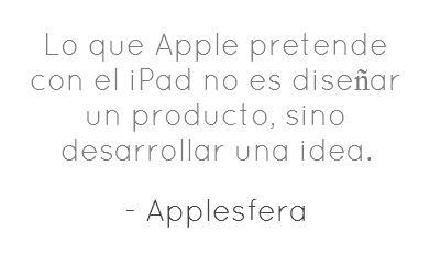 Apple Ipad el desarrollo de una idea, by Applesfera