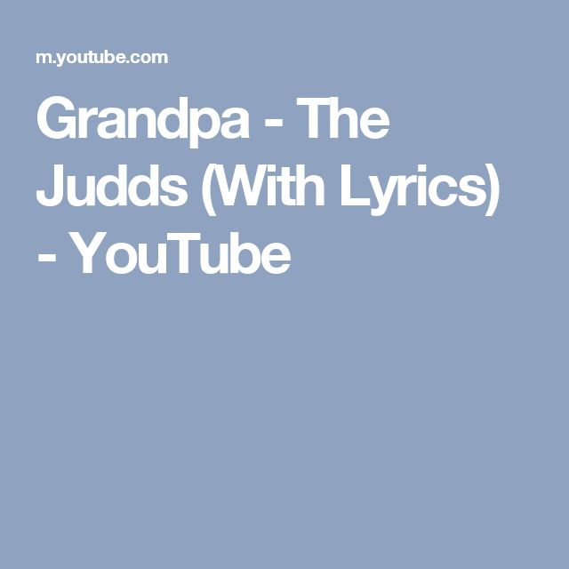 Grandpa - The Judds (With Lyrics) - YouTube