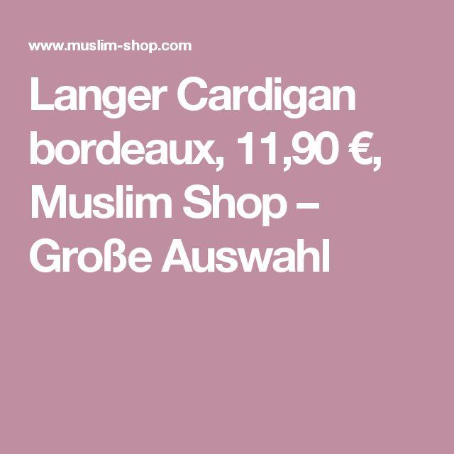 Langer Cardigan bordeaux, 11,90 €, Muslim Shop – Große Auswahl