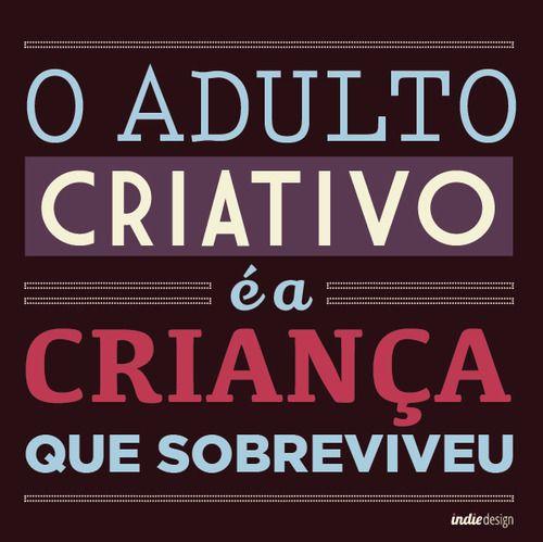 o adulto criativo é a criança que sobreviveu