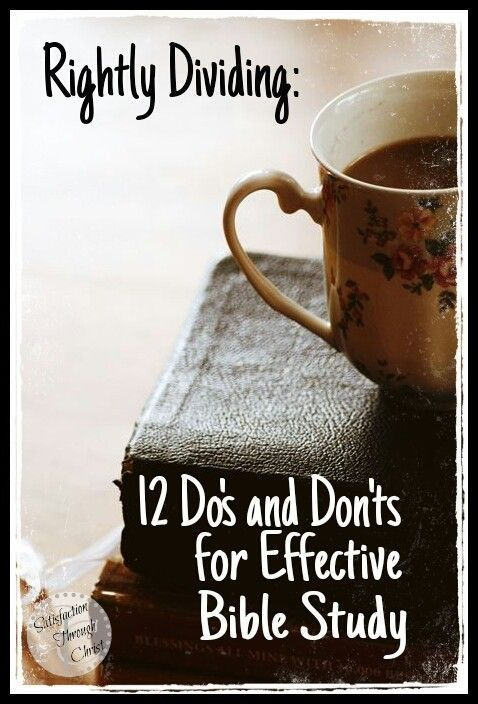 """Rightly Dividing: 12 Do's and Don'ts for Effective Bible Study - Satisfaction Through Christ 