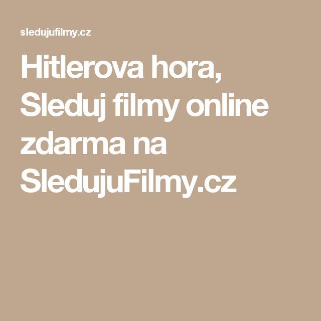 Hitlerova hora, Sleduj filmy online zdarma na SledujuFilmy.cz