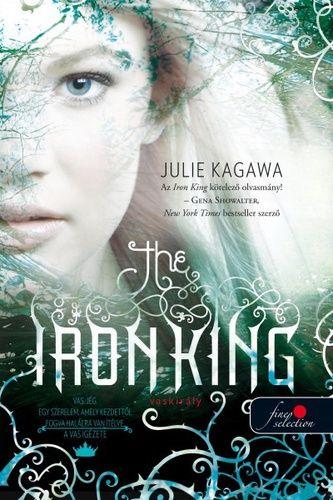 (14) The Iron King – Vaskirály · Julie Kagawa · Könyv · Moly