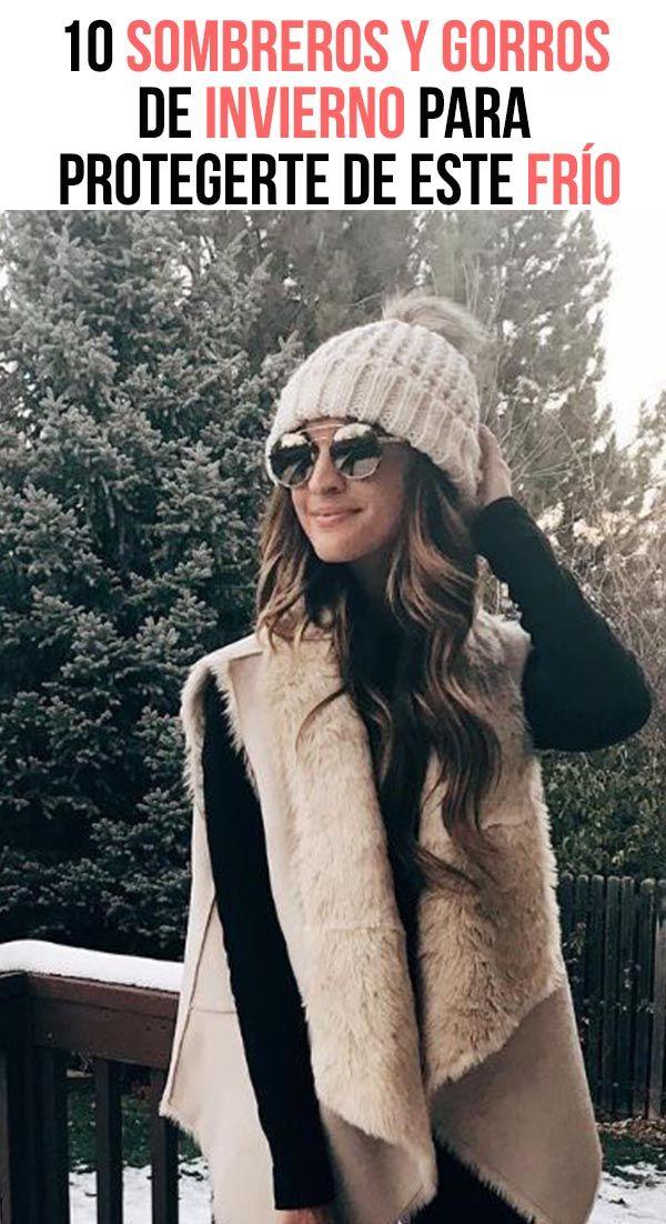 10 Sombreros y gorros de invierno para protegerte de este frío. Estos días de  frío 643a11f0e54