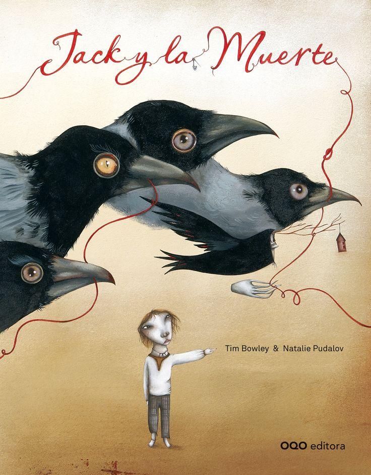 """Tim Bowley / Natalie Pudalov. """"Jack y la muerte"""". Editorial OQO (8 a 12 años) Muerte en general"""