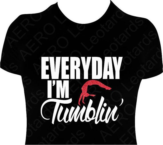 Gymnastics GYMNAST T-shirt Glitter Gymnastic Shirt girls ladies Everyday I'm Tumbling