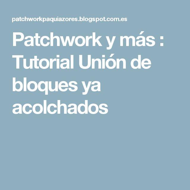 Patchwork y más : Tutorial Unión de bloques ya acolchados