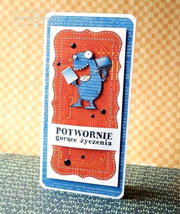 Kartka z potworem  http://www.hurt.scrap.com.pl/pojedynczy-stempel-gumowy-potworek-z-zyczeniami.html http://www.hurt.scrap.com.pl/stempel-gumowy-potwornie-gorace-zyczenia.html