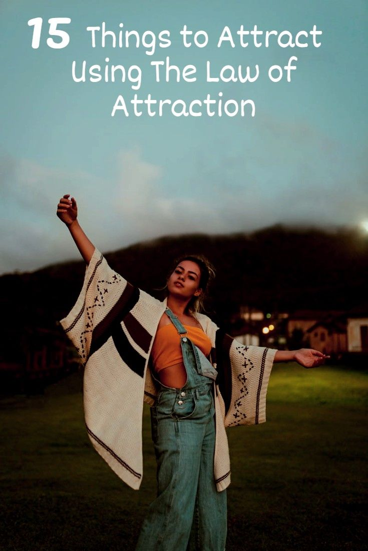 15 Things to Attract Using The Law of Attraction