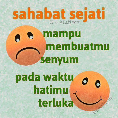 Kata bergambar Sahabat sejati mampu membuatmu senyum, pada waktu hatimu terluka.
