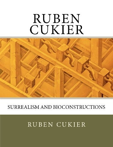 Ruben Cukier: Surrealism and Bioconstructions by Ruben Cukier, http://www.amazon.com/dp/1466268379/ref=cm_sw_r_pi_dp_azXQqb1ZTJEA7