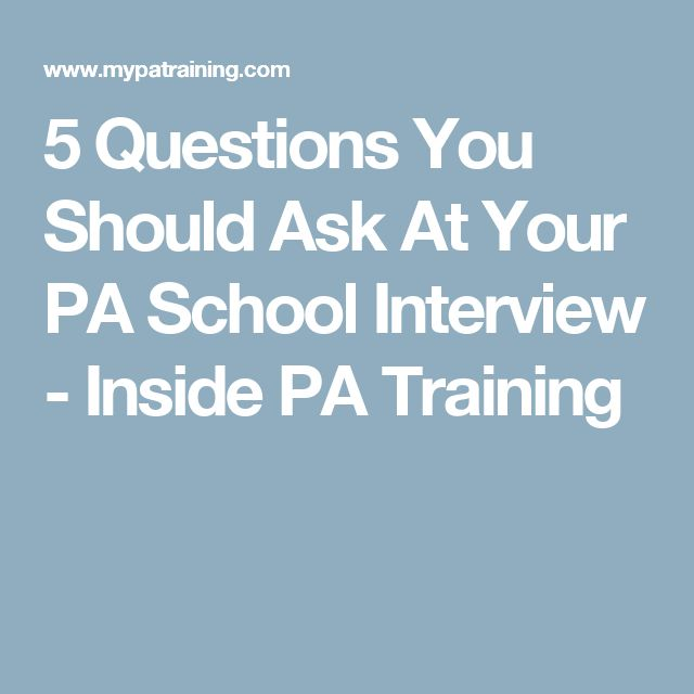 5 Questions You Should Ask At Your PA School Interview - Inside PA Training