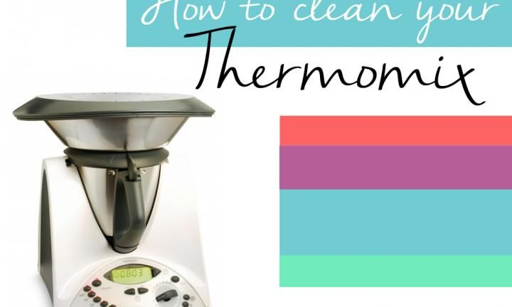 How to clean your Thermomix to keep it working perfectly - Kidspot