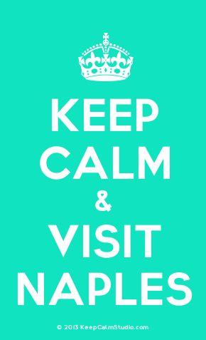 'Keep Calm & Visit Naples' made on Keep Calm Studio: Create your own custom 'Keep Calm & Visit Naples' posters » Keep Calm Studio  Naples Illustrated  #NaplesIllustrated
