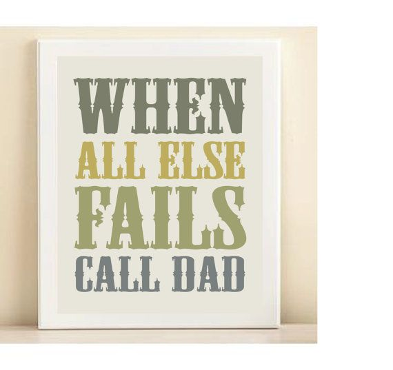 Blue Yellow & Green When All Else Fails Call by AmandaCatherineDes, $15.00Dads Quotes, Daddy'S Girls, Daddy Quotes, Daddys Girl, So True, Fathers, Call Dads, Wood Walls, Daddy Girls