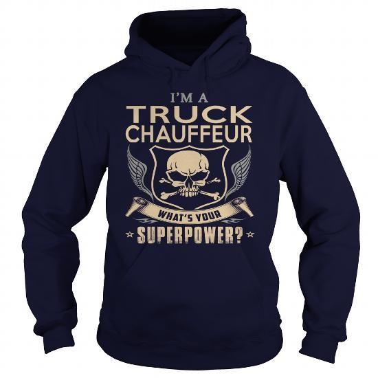 TRUCK CHAUFFEUR WHAT'S YOUR SUPERPOWER T Shirts, Hoodies, Sweatshirts. CHECK PRICE ==► https://www.sunfrog.com/LifeStyle/TRUCK-CHAUFFEUR-SUPER-Navy-Blue-Hoodie.html?41382