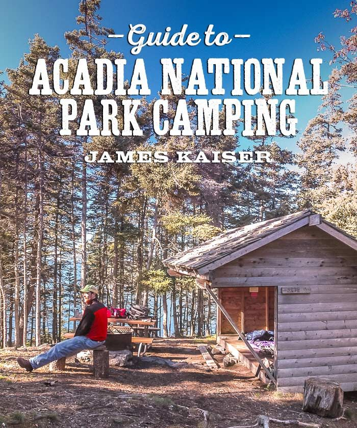 Acadia National Park camping guide. Discover the best campgrounds in Acadia!