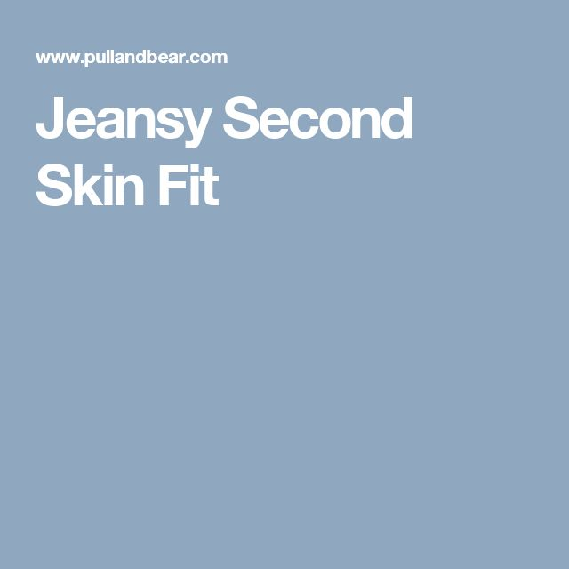 Jeansy Second Skin Fit