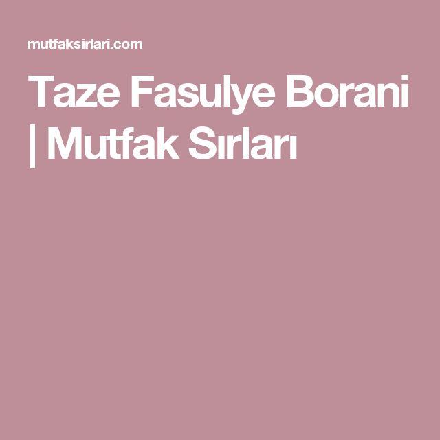 Taze Fasulye Borani | Mutfak Sırları