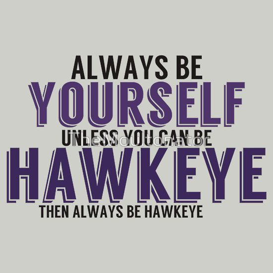 """Be Yourself, unless you can be HAWKEYE!"" T-Shirts & Hoodies by TheMoultonator 