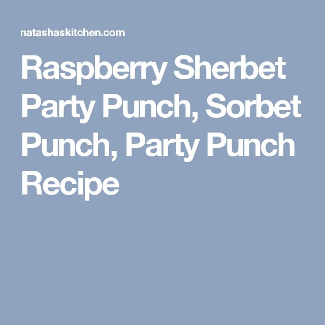 Raspberry Sherbet Party Punch, Sorbet Punch, Party Punch Recipe