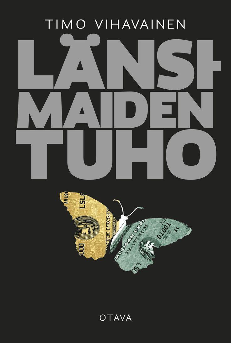 Title: Länsimaiden tuho | Author: Timo Vihavainen | Designer: Jarkko Hyppönen