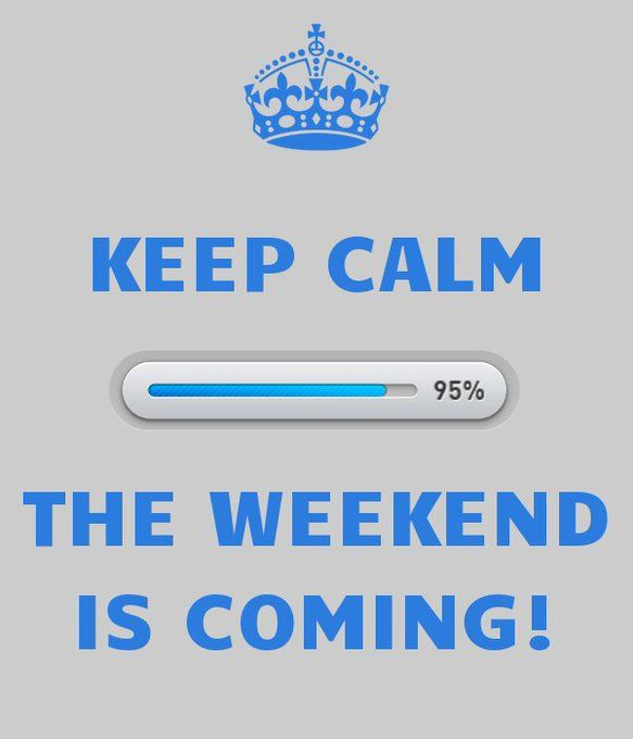 Keep Calm The Weekend Is Coming! - Twitter